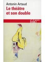 Le Théâtre Et Son Double -...