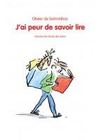 J'Ai Peur De Savoir Lire -...