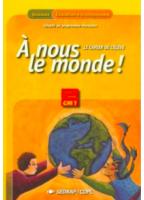 A Nous Le Monde ! CM2 -...